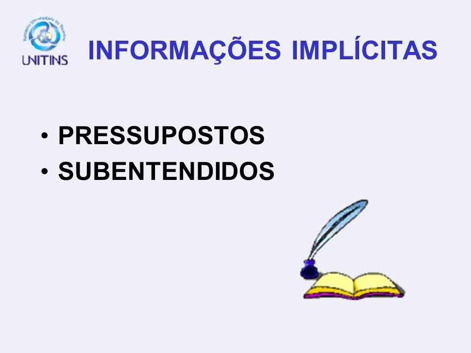 INFORMAÇÕES IMPLÍCITAS PRESSUPOSTOS SUBENTENDIDOS