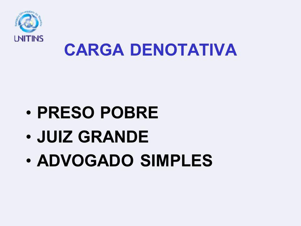 POBRE PRESO GRANDE JUIZ SIMPLES ADVOGADO CARGA CONOTATIVA