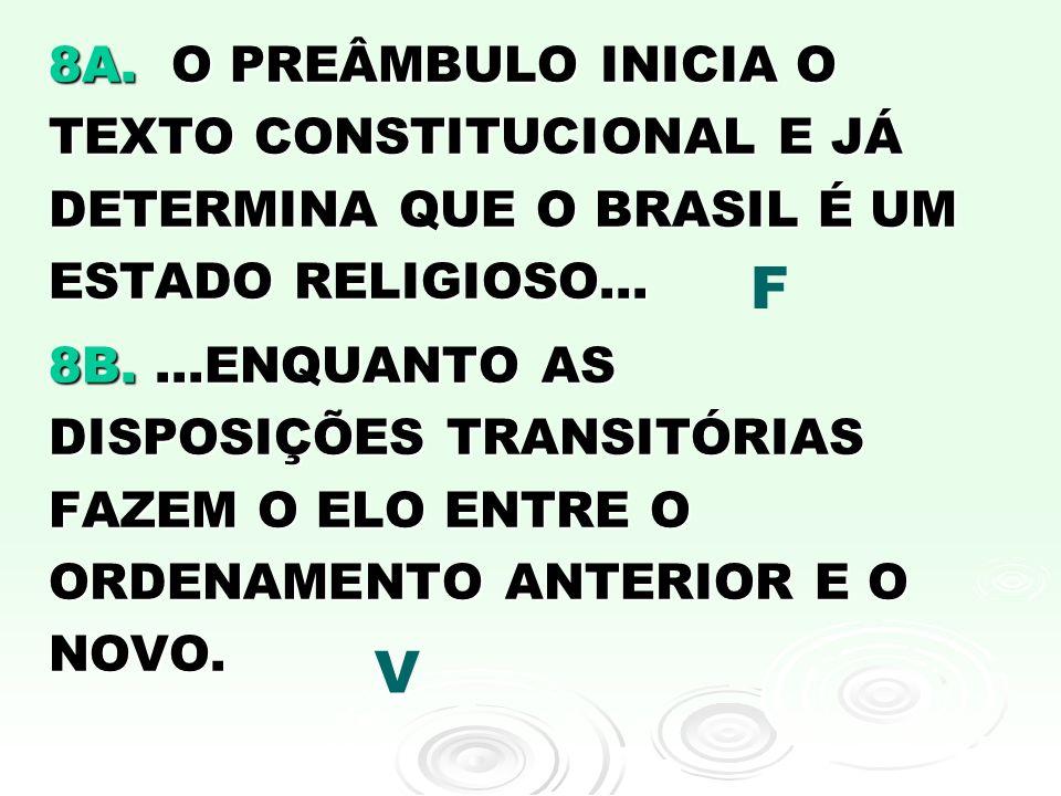 8A. O PREÂMBULO INICIA O TEXTO CONSTITUCIONAL E JÁ DETERMINA QUE O BRASIL É UM ESTADO RELIGIOSO...