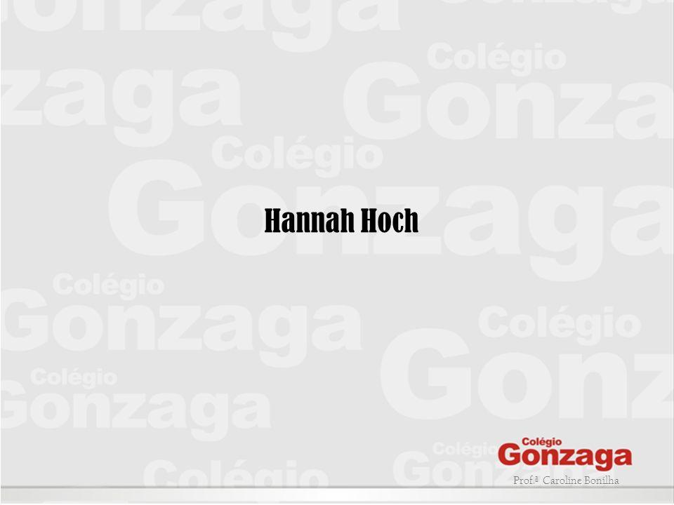 Prof.ª Caroline Bonilha Hannah Hoch