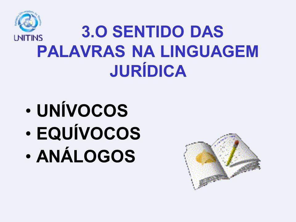 3.O SENTIDO DAS PALAVRAS NA LINGUAGEM JURÍDICA UNÍVOCOS EQUÍVOCOS ANÁLOGOS