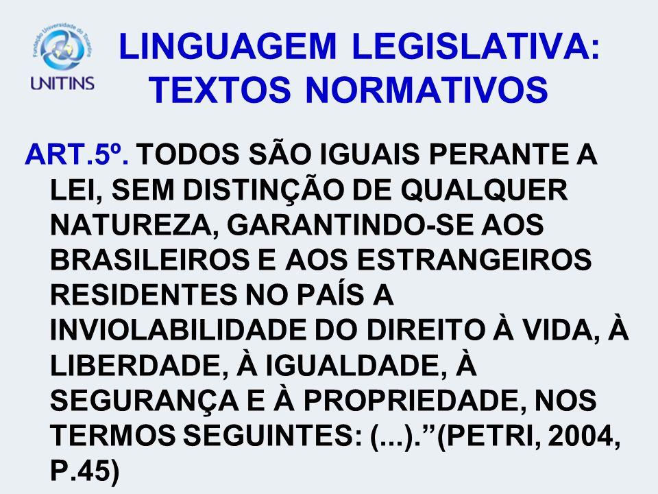 LINGUAGEM LEGISLATIVA: TEXTOS NORMATIVOS ART.5º.