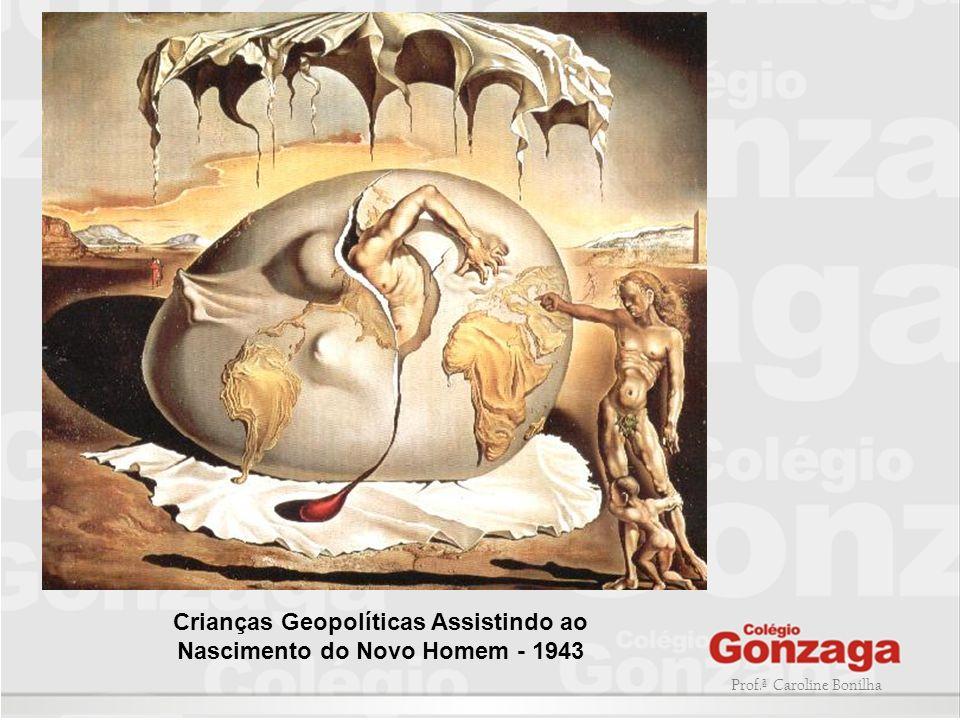 Prof.ª Caroline Bonilha Crianças Geopolíticas Assistindo ao Nascimento do Novo Homem - 1943