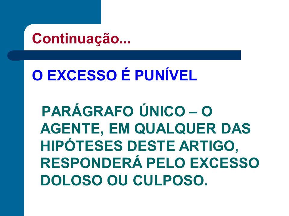 EXEMPLOS.Continuação... 3. CASO DE ANTROPOFAGIA ENTRE NAUFRÁGOS OU PERDIDOS NA SELVA; 4.