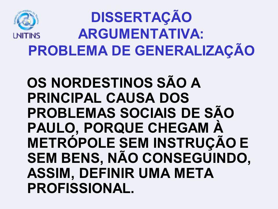 DISSERTAÇÃO ARGUMENTATIVA: PROBLEMA DE GENERALIZAÇÃO OS NORDESTINOS SÃO A PRINCIPAL CAUSA DOS PROBLEMAS SOCIAIS DE SÃO PAULO, PORQUE CHEGAM À METRÓPOL
