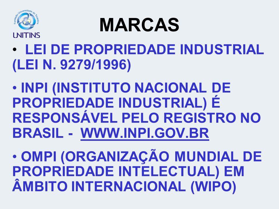 MARCAS LEI DE PROPRIEDADE INDUSTRIAL (LEI N. 9279/1996) INPI (INSTITUTO NACIONAL DE PROPRIEDADE INDUSTRIAL) É RESPONSÁVEL PELO REGISTRO NO BRASIL - WW