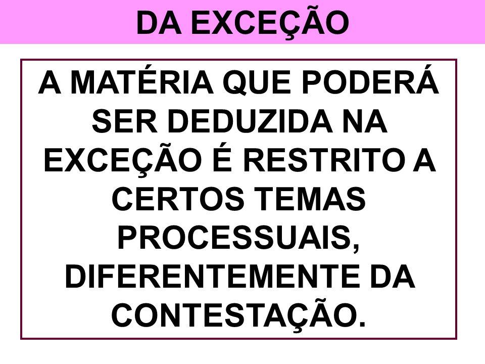 PROCESSAMENTO DA EXCEÇÃO DE INCOMPETÊNCIA RELATIVA DEVERÁ SER OFERECIDA EM PETIÇÃO ESCRITA AO JUIZ DA CAUSA.