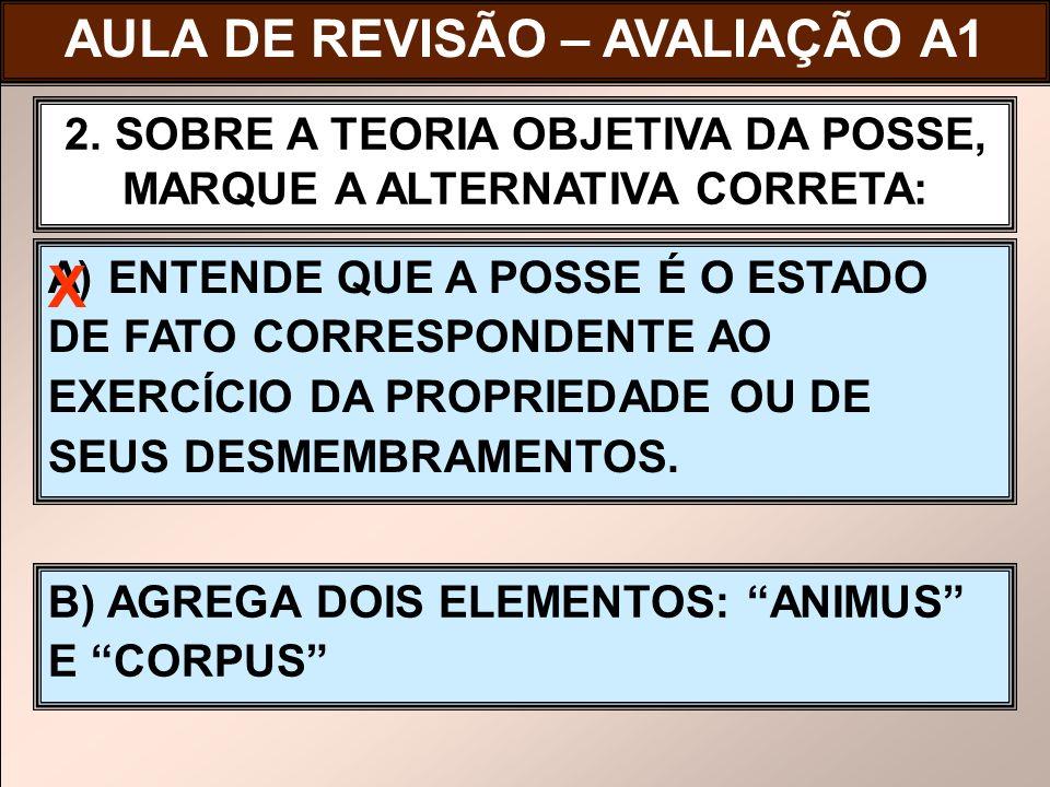 ( ) DISTINGUE-SE A LEGÍTIMA DEFESA DO DESFORÇO IMEDIATO, PORQUE ESSE OCORRE APÓS O ESBULHO.