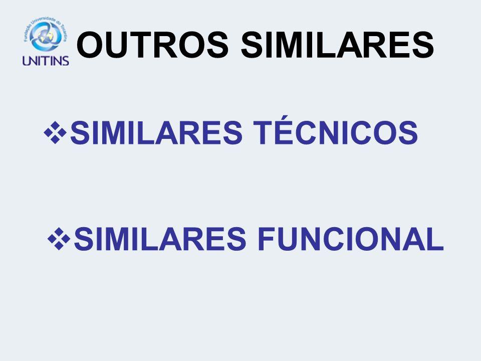 OUTROS SIMILARES SIMILARES TÉCNICOS SIMILARES FUNCIONAL