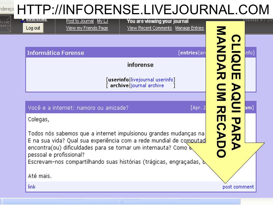 CLIQUE AQUI PARA MANDAR UM RECADO HTTP://INFORENSE.LIVEJOURNAL.COM