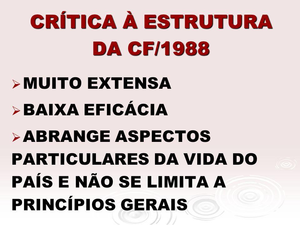 CRÍTICA À ESTRUTURA DA CF/1988 MUITO EXTENSA BAIXA EFICÁCIA ABRANGE ASPECTOS PARTICULARES DA VIDA DO PAÍS E NÃO SE LIMITA A PRINCÍPIOS GERAIS