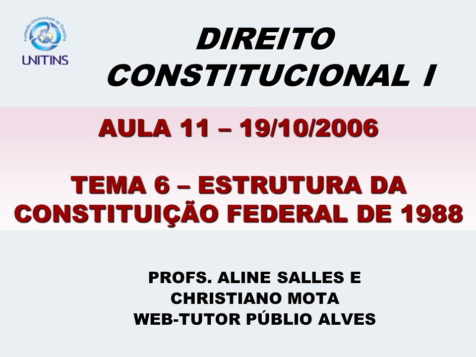 AULA 11 CONTEÚDOS E OBJETIVOS CONTEÚDOS E OBJETIVOS ELABORAÇÃO DA CF/1988 ELABORAÇÃO DA CF/1988 - ASSEMBLÉIA CONSTITUINTE - ESTRUTURA FORMAL E MATERIAL ORGANIZAÇÃO DA CF/1988 ORGANIZAÇÃO DA CF/1988 - PREÂMBULO - NOVE TÍTULOS - DISPOSIÇÕES TRANSITÓRIAS ATIVIDADES E CONCLUSÃO ATIVIDADES E CONCLUSÃO