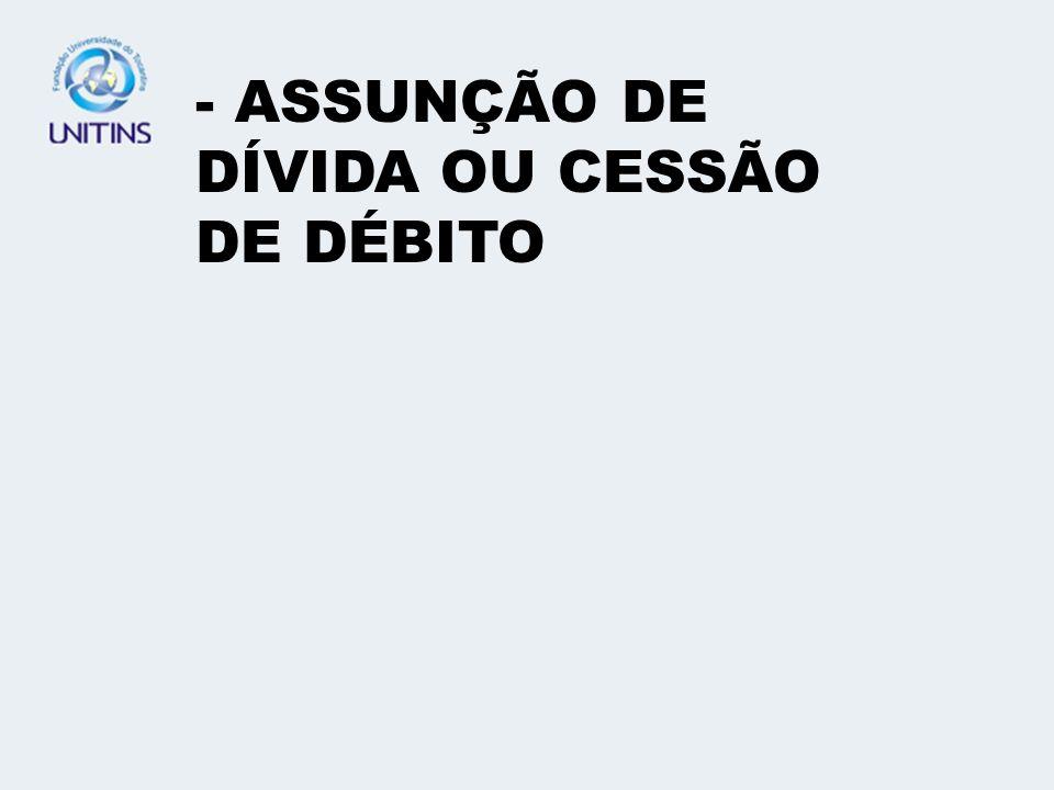 - CESSÃO PRO SOLUTO - CESSÃO PRO SOLVENDO