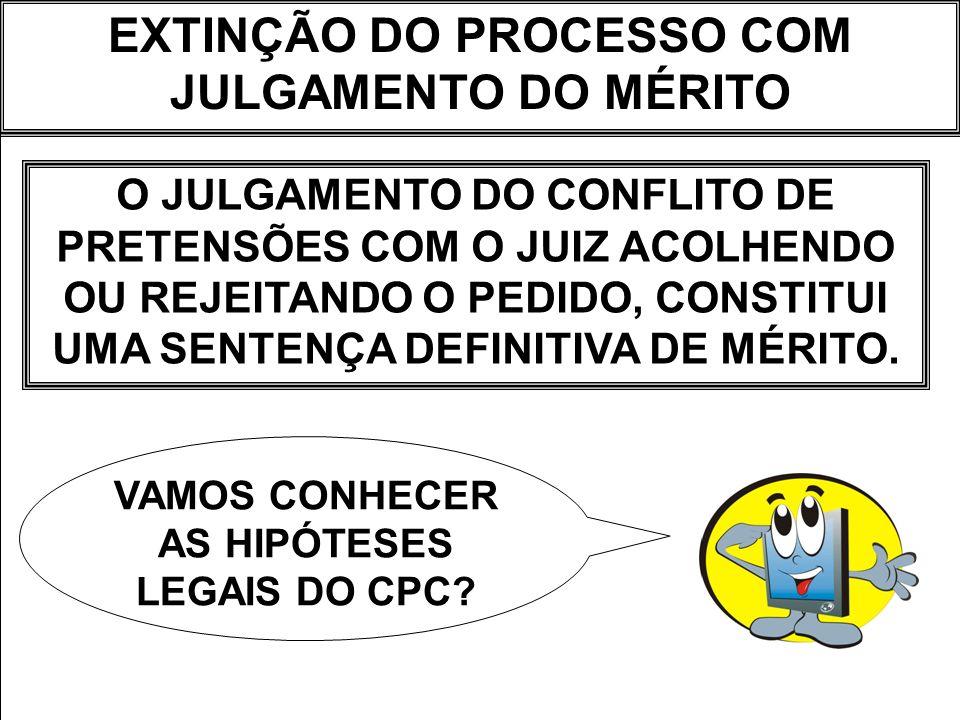 EXTINÇÃO DO PROCESSO COM JULGAMENTO DO MÉRITO ART.