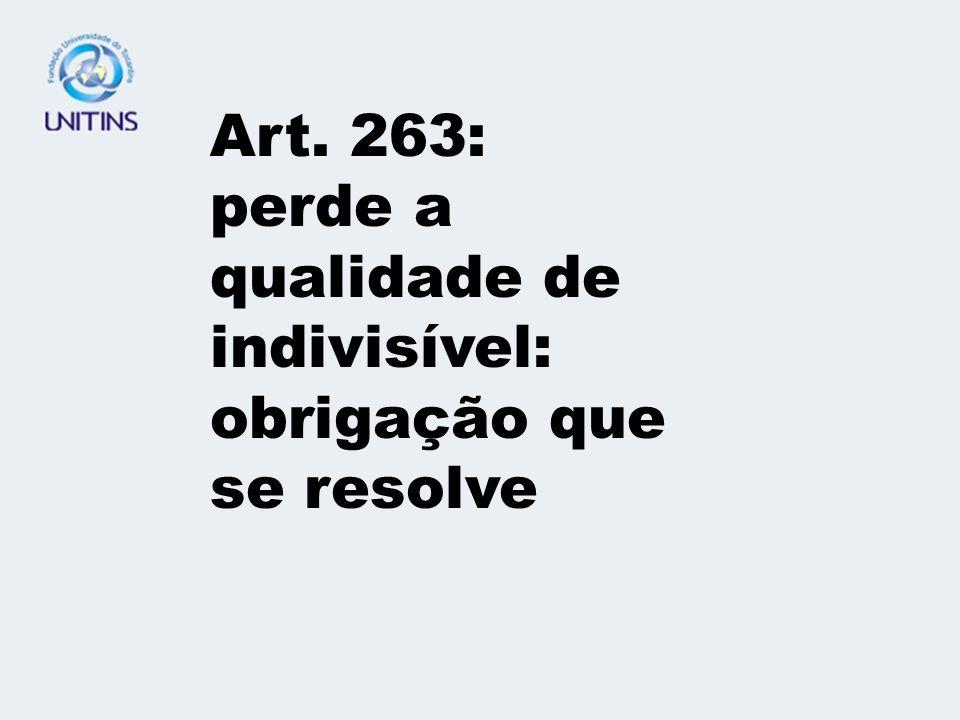 Art.262 : um credor que remite a dívida Art. 262.