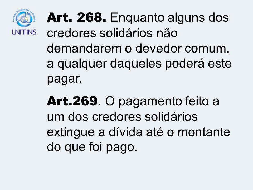 DISTINÇÃO ENTRE AS OBRIGAÇÕES SOLIDÁRIAS E AS INDIVISÍVEIS - ART. 270; ART. 271 E ART. 276 CC