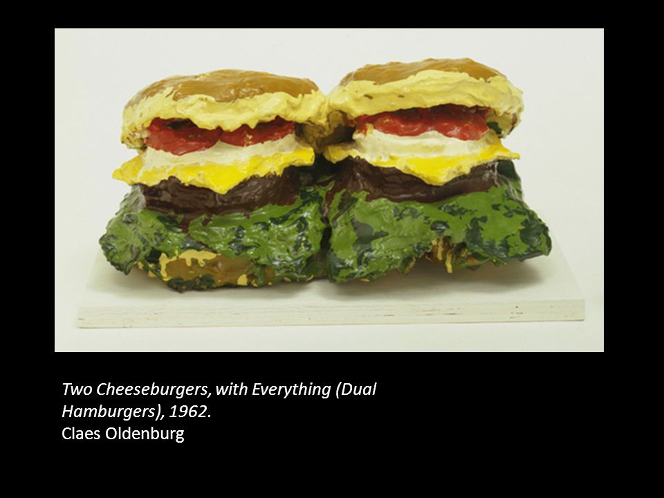 Two Cheeseburgers, with Everything (Dual Hamburgers), 1962. Claes Oldenburg