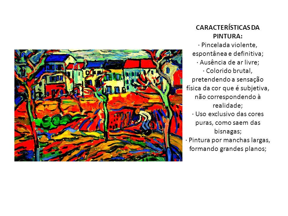 Principais Artistas: HENRI MATISSE (1869-1954), pintor francês, Nas suas pinturas ele não se preocupa como realismo, tanto das figuras como das suas cores.