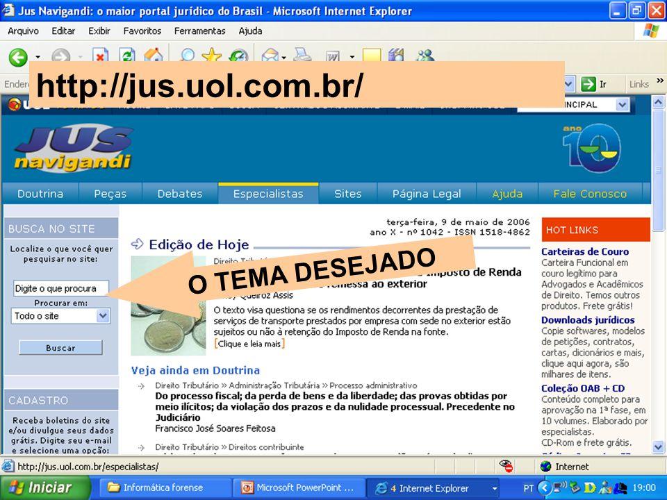 O TEMA DESEJADO http://jus.uol.com.br/