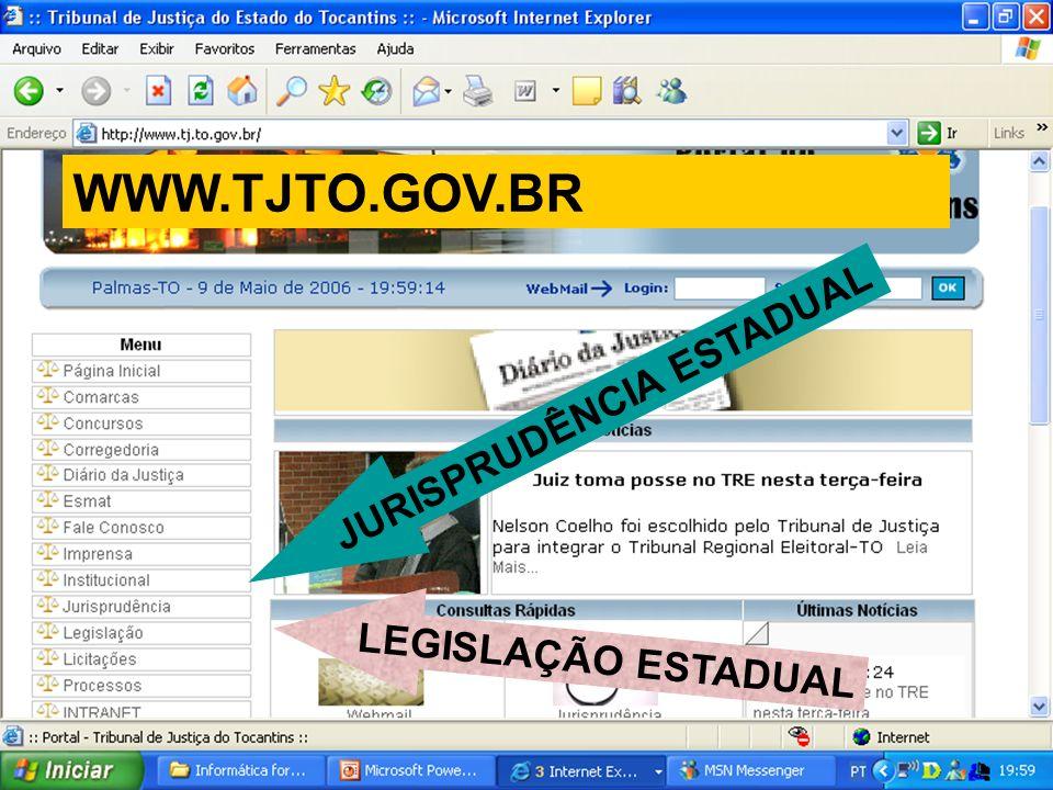 JURISPRUDÊNCIA ESTADUAL LEGISLAÇÃO ESTADUAL WWW.TJTO.GOV.BR