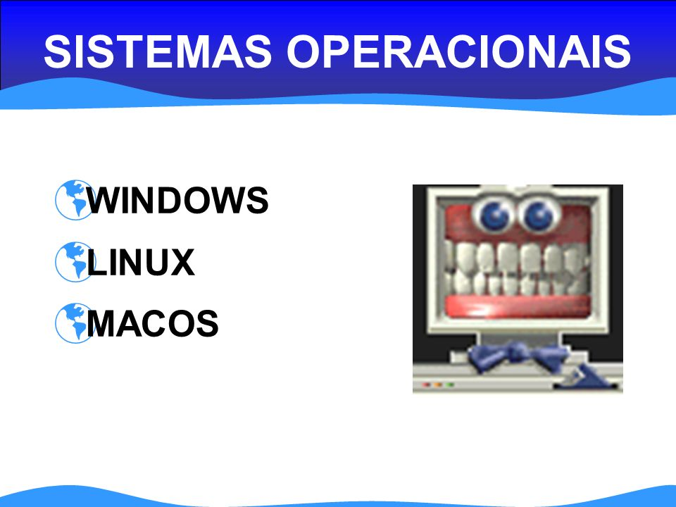 SISTEMAS OPERACIONAIS WINDOWS LINUX MACOS