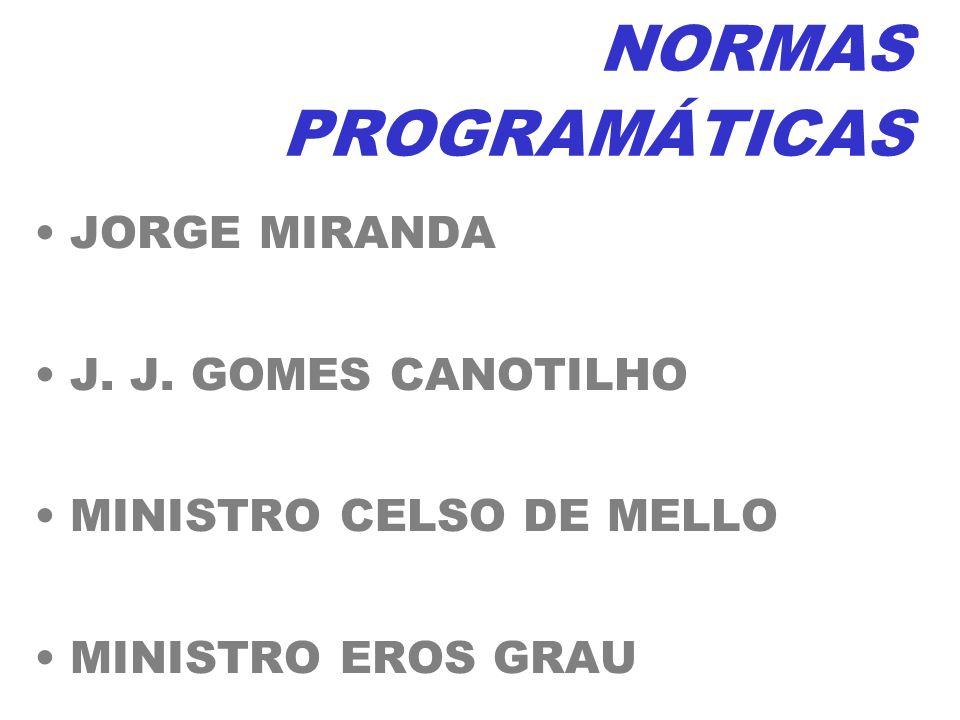 JORGE MIRANDA J. J. GOMES CANOTILHO MINISTRO CELSO DE MELLO MINISTRO EROS GRAU