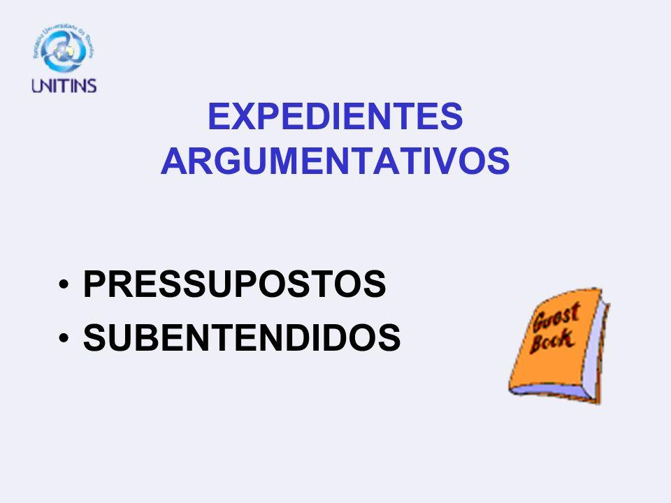EXPEDIENTES ARGUMENTATIVOS PRESSUPOSTOS SUBENTENDIDOS