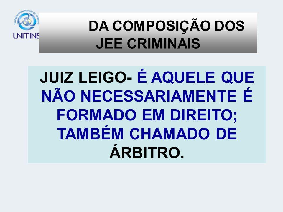 VEIO A LEI 11.313 DE 2006 E MANDOU RESPEITAR AS REGRAS DE CONEXÃO E CONTINÊNCIA.