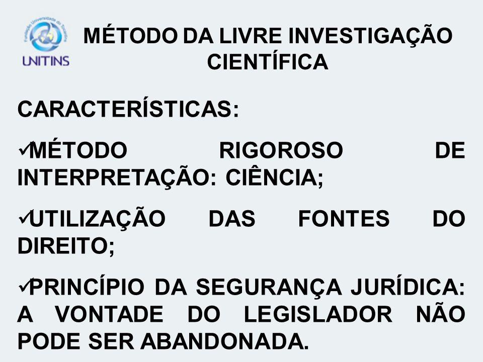 CARACTERÍSTICAS: MÉTODO RIGOROSO DE INTERPRETAÇÃO: CIÊNCIA; UTILIZAÇÃO DAS FONTES DO DIREITO; PRINCÍPIO DA SEGURANÇA JURÍDICA: A VONTADE DO LEGISLADOR NÃO PODE SER ABANDONADA.