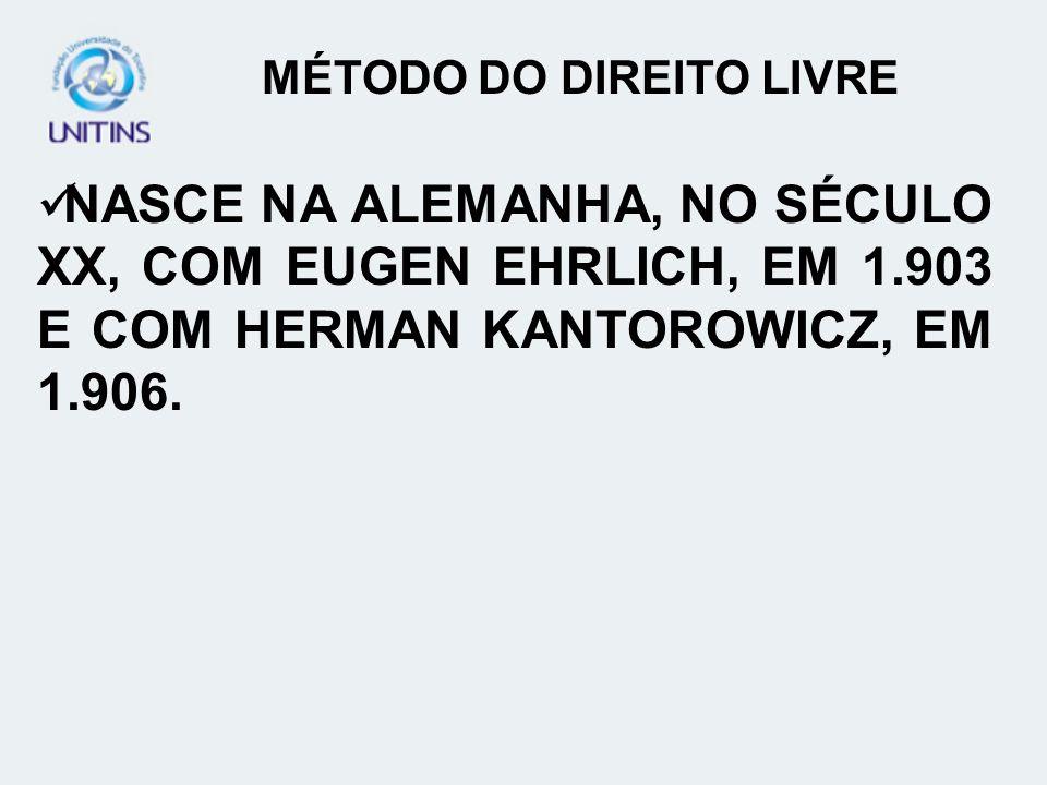 NASCE NA ALEMANHA, NO SÉCULO XX, COM EUGEN EHRLICH, EM 1.903 E COM HERMAN KANTOROWICZ, EM 1.906.