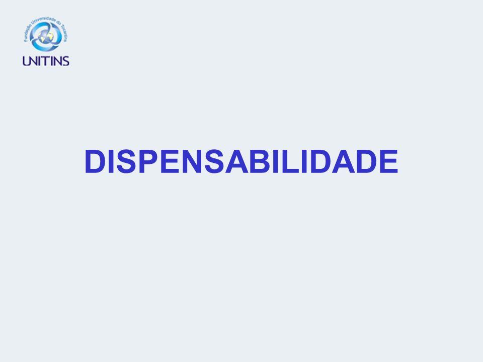 DISPENSABILIDADE
