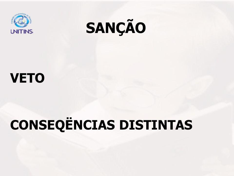 SANÇÃO VETO CONSEQËNCIAS DISTINTAS