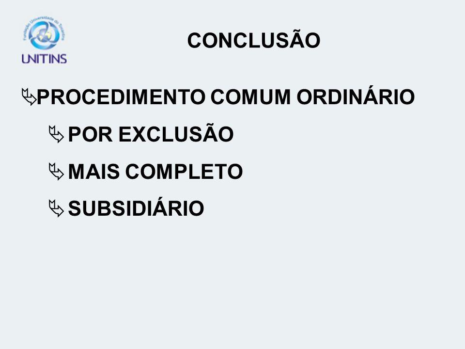 CONCLUSÃO PROCEDIMENTO COMUM ORDINÁRIO POR EXCLUSÃO MAIS COMPLETO SUBSIDIÁRIO