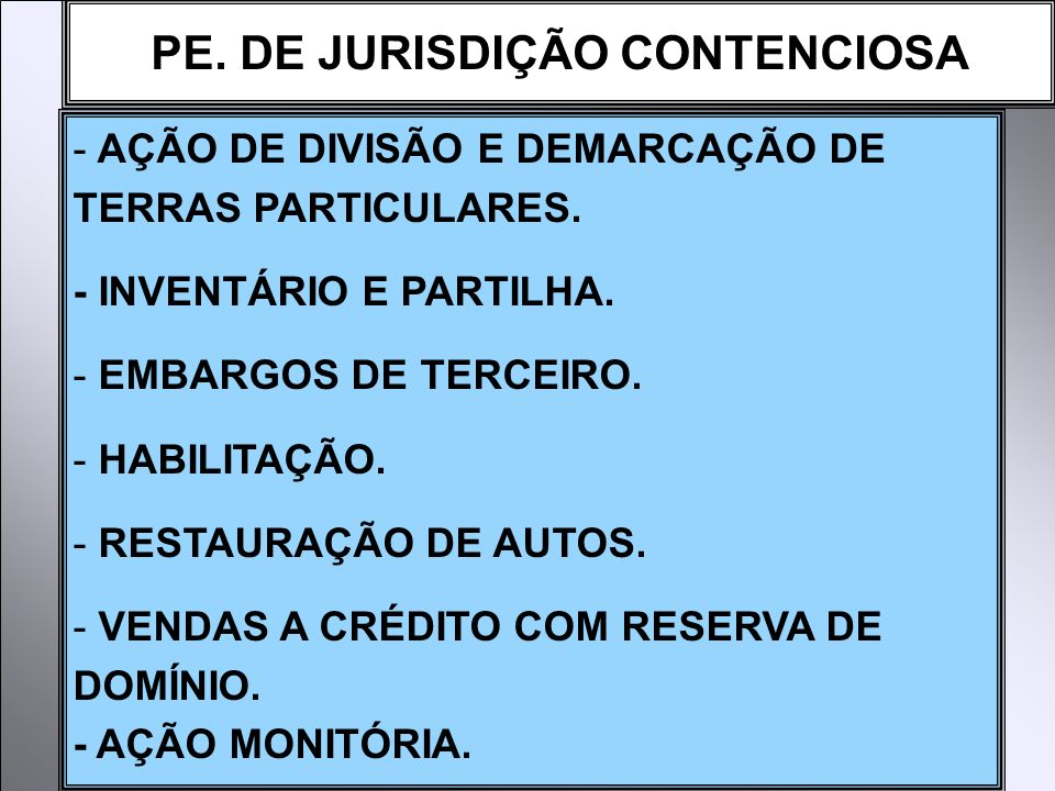 PE. DE JURISDIÇÃO CONTENCIOSA - AÇÃO DE DIVISÃO E DEMARCAÇÃO DE TERRAS PARTICULARES. - INVENTÁRIO E PARTILHA. - EMBARGOS DE TERCEIRO. - HABILITAÇÃO. -