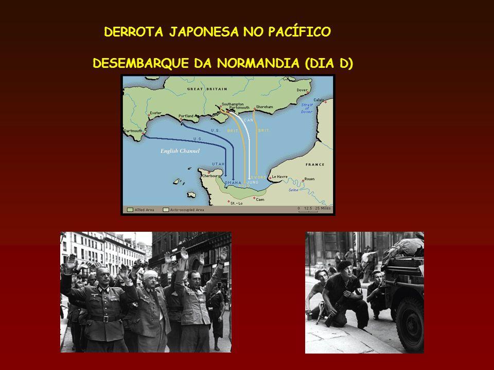 DERROTA JAPONESA NO PACÍFICO DESEMBARQUE DA NORMANDIA (DIA D)