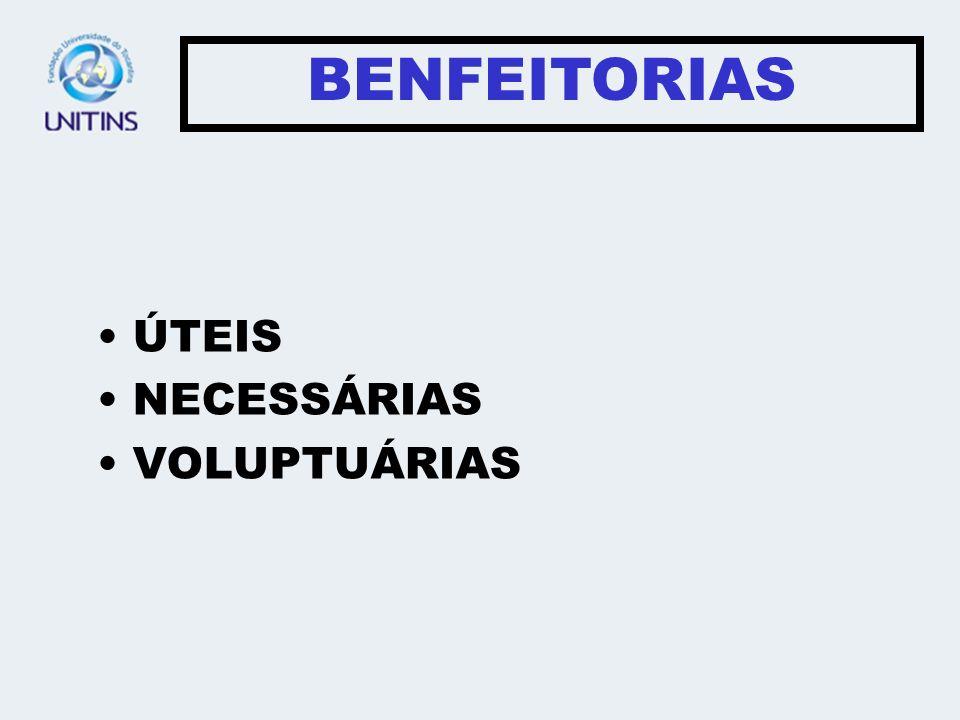 ÚTEIS NECESSÁRIAS VOLUPTUÁRIAS BENFEITORIAS