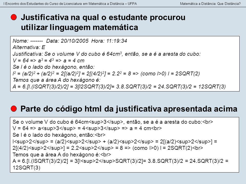 I Encontro dos Estudantes do Curso de Licenciatura em Matemática a Distância – UFPA Matemática a Distância: Que Distância? Nome: ------- Data: 20/10/2