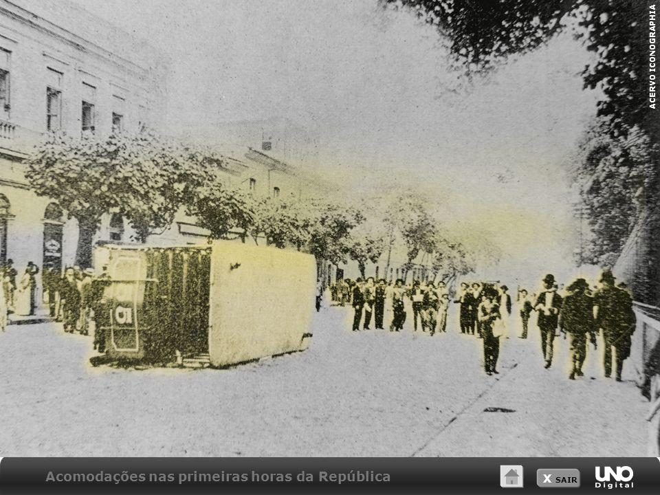 X SAIR ACERVO ICONOGRAPHIA Acomodações nas primeiras horas da República