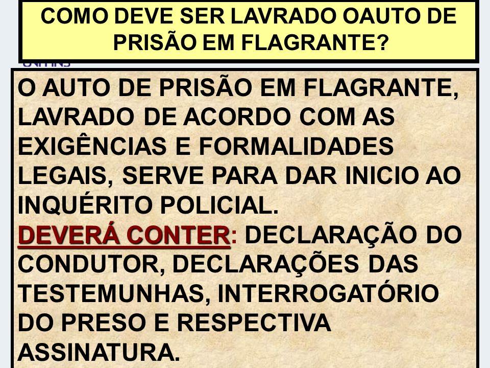 COMO DEVE SER LAVRADO OAUTO DE PRISÃO EM FLAGRANTE.