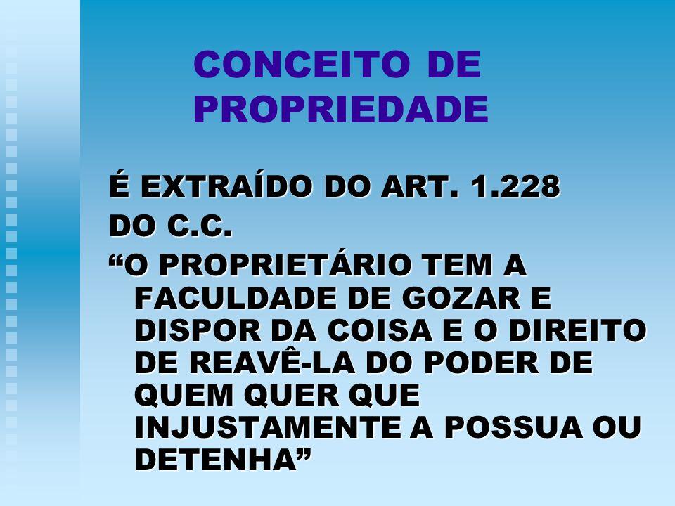 PROPREDADE CLÁUSULA PÉTREA: ART.5º, XXII, DA C.F.CLÁUSULA PÉTREA: ART.