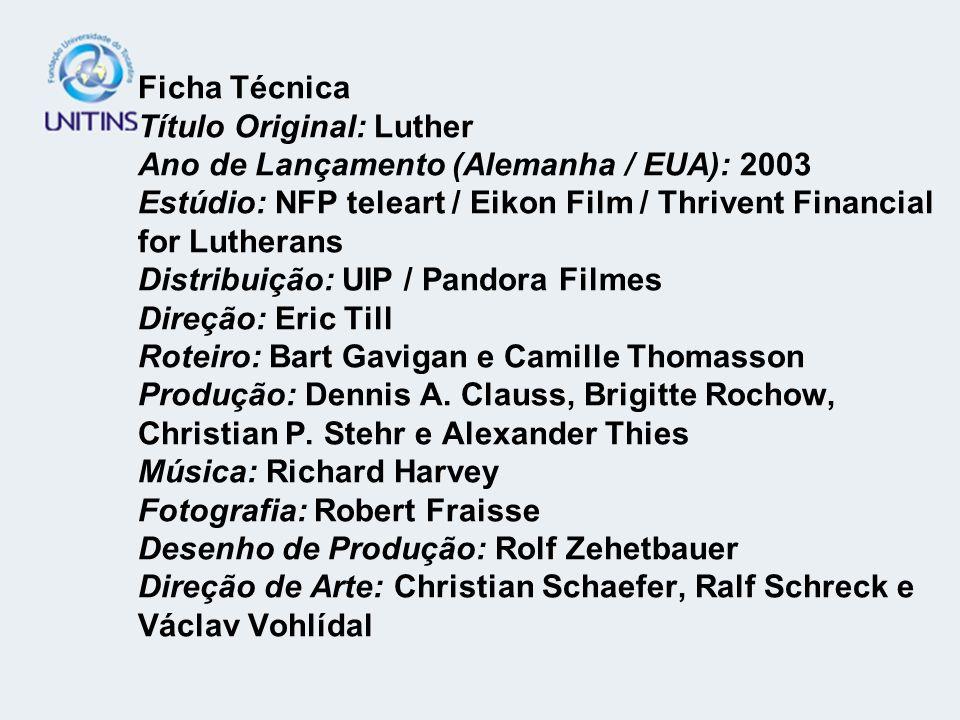 Ficha Técnica Título Original: Luther Ano de Lançamento (Alemanha / EUA): 2003 Estúdio: NFP teleart / Eikon Film / Thrivent Financial for Lutherans Di