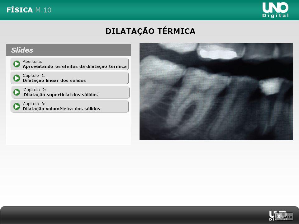 X SAIR Aproveitando os efeitos da dilatação térmica PAOLO JACOPO MEDDA/SHUTTERSTOCK GILBERT M.