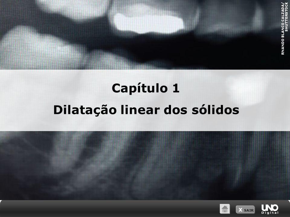 X SAIR Capítulo 1 Dilatação linear dos sólidos RNANDO BLANCO CALZADA/ SHUTTERSTOCK