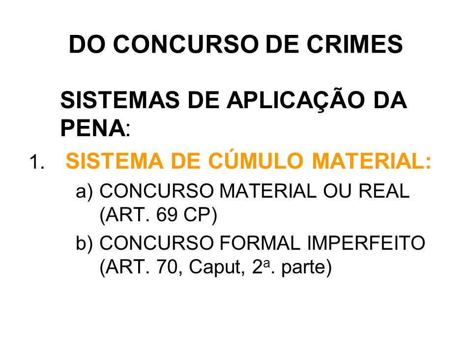 DO CONCURSO DE CRIMES ESPÉCIES DE CONCURSO 3.CRIME CONTINUADO: ( ART.
