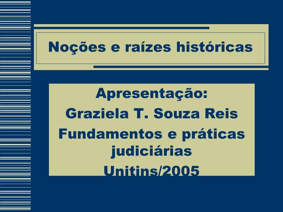 Para que fossem estabelecidas formas de organização e de institucionalização fez-se necessário o DIREITO