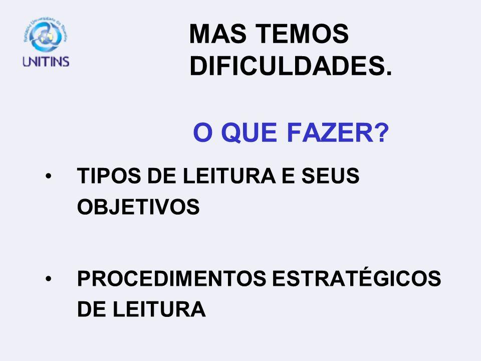 A LEITURA É A FORMA PRIMORDIAL DE ENRIQUECIMENTO DA MEMÓRIA, DO SENSO CRÍTICO E DO CONHECIMENTO SOBRE OS DIVERSOS ASSUNTOS ACERCA DOS QUAIS SE PODE ESCREVER (GARCEZ, 2001, p.23).