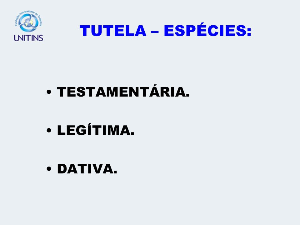 FORMAS ANÔMALAS DE TUTELA TUTELA ESPECIAL (AD HOC). TUTELA DOS ÍNDIOS. TUTELA DO MENOR ABANDONADO.