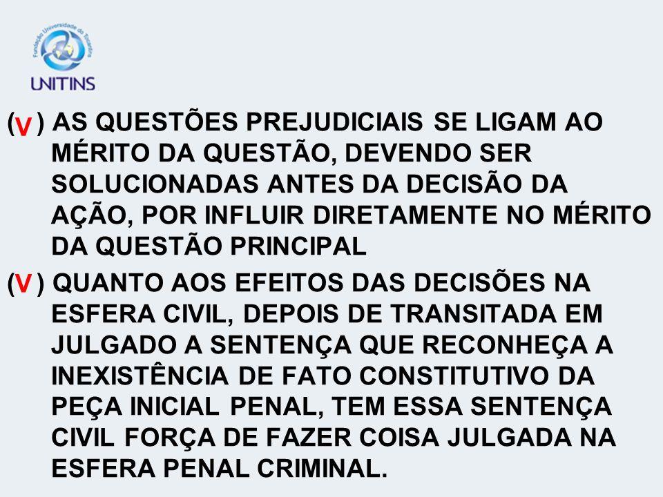 ( ) AS EXCEÇÕES SÃO CONSIDERADAS MEIOS DE DEFESA DIRETA, UTILIZÁVEIS QUANDO NÃO HÁ O PROPÓSITO DE ATACAR DIRETAMENTE O MÉRITO DA LIDE PRINCIPAL, MAS OBSTACULIZAR OU TRANSFERIR O SEU JULGAMENTO.