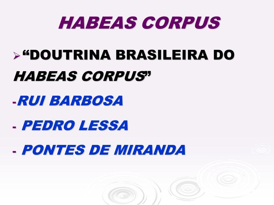 DOUTRINA BRASILEIRA DO HABEAS CORPUS DOUTRINA BRASILEIRA DO HABEAS CORPUS - RUI BARBOSA - PEDRO LESSA - PONTES DE MIRANDA