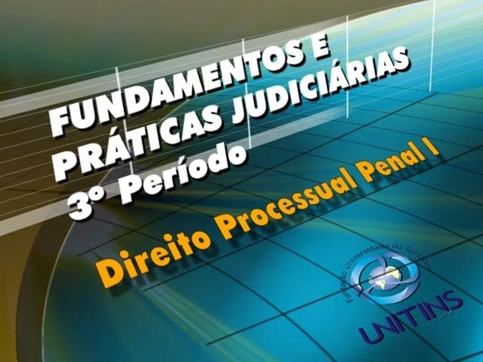 DIREITO PROCESSUAL PENAL I TEMA 03 AÇÃO PENAL, JURISDIÇÃO, COMPETENCIA E PROCEDIMENTOS PROCESSUAIS DATA: 14.09.06 PROFESSORA: MARIA DO CARMO CÓTA AULA- 08